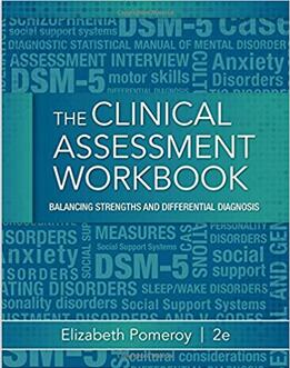 Clinical Assessment Workbook: Balancing Strengths and Differential Diagnosis (2nd Edition)