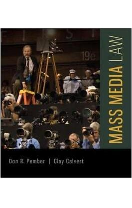 Mass Media Law: by Don Pember and Clay Calvert