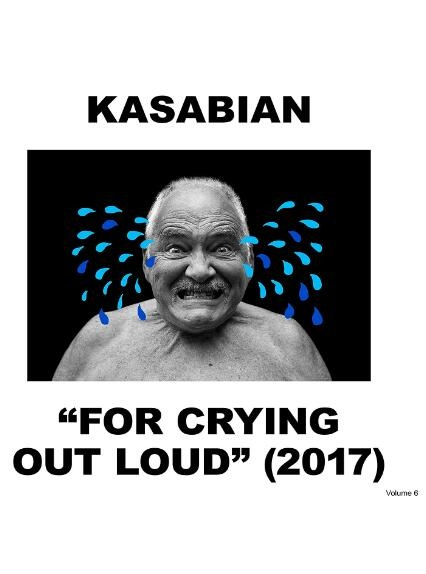 For Crying Out Loud – KASABIAN