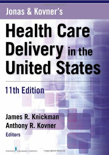 Jonas and Kovner's Health Care Delivery in the United State (11th Edition)