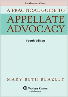 A Practical Guide To Appellate Advocacy (Aspen Coursebook Series) 4th Edition