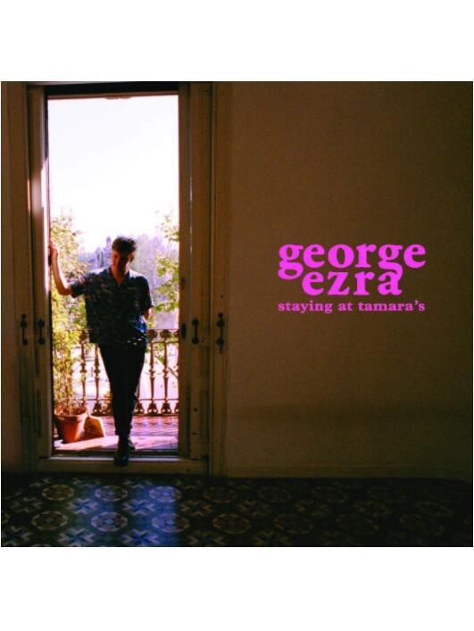 Staying at Tamara's – George Ezra